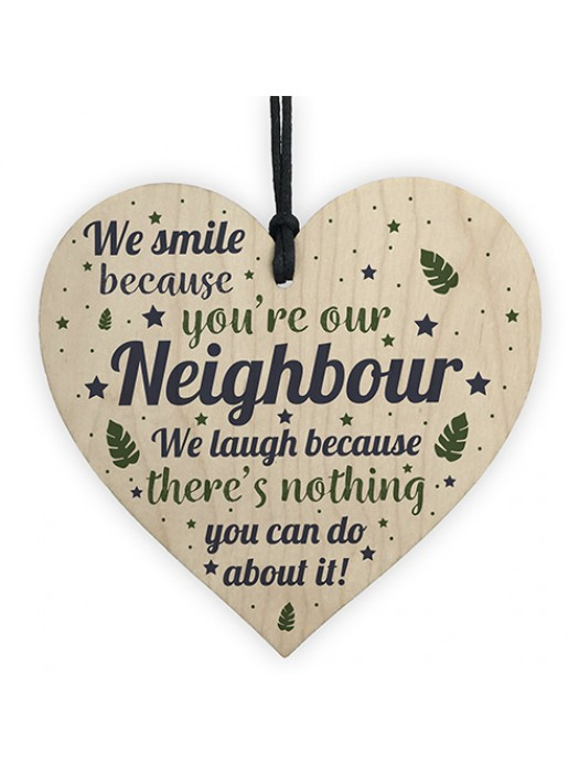Funny Neighbour Gifts Friendship Wood Heart Sign Thank You Gifts