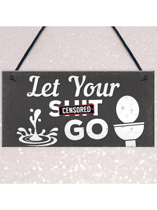 Quirky Bathroom Sign Funny Toilet Loo Door Wall Shabby Chic Gift