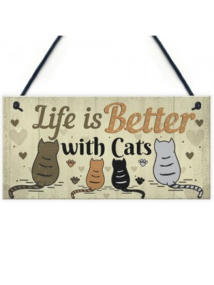 Funny Cat Sign Life Is Better With Cats Hanging Plaque For Home