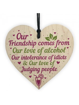 Alcohol Friendship Gift Wood Heart Plaque Funny Best Friend Gift
