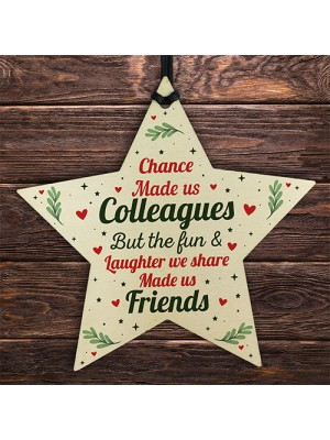 Chance Made Us Colleagues Wooden Star Plaque Friendship Gift