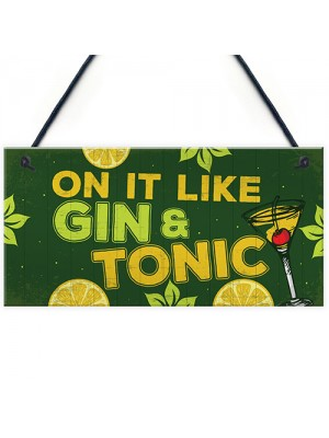 Handmade Plaque Gift For Gin Lovers Funny Gin And Tonic Bar Sign