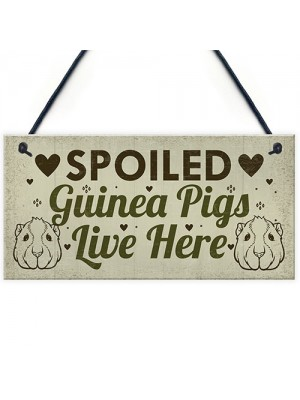 Spoiled Guinea Pigs Live Here Beautiful Handmade Gift Sign