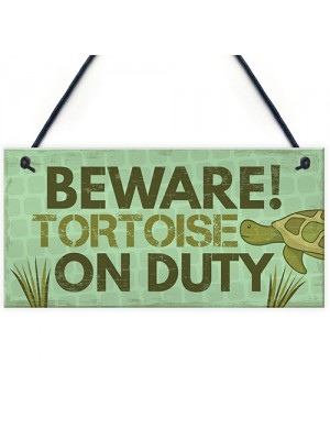 Beware Tortoise Turtle Reptile Pet Animal Sign Hanging Plaque