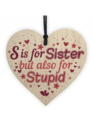 Annoying Sister Gift For Big Sister Adult Heart Sister Gift Sign