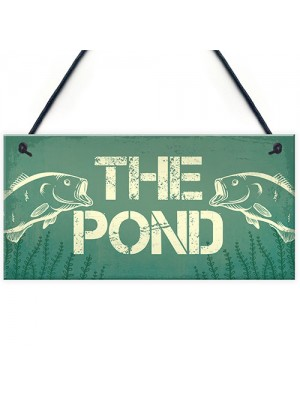 Fishing THE POND Sign Novelty Garden Plaque Gift For Dad Grandad