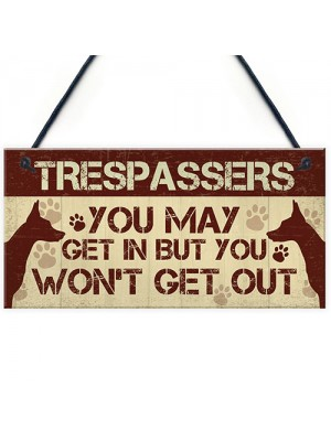 Funny Beware Trespassers Dog Warning Sign House Novelty Security
