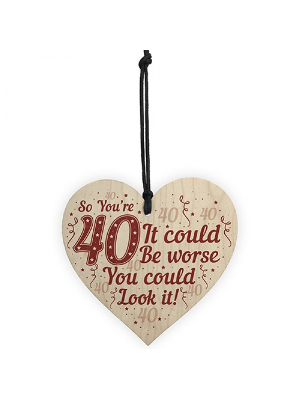 40th Birthday 40 Forty Gifts Novelty Wooden Sign Funny Gift