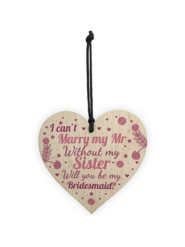 Sister Will You Be My Bridesmaid Wood Heart Wedding Asking Gift