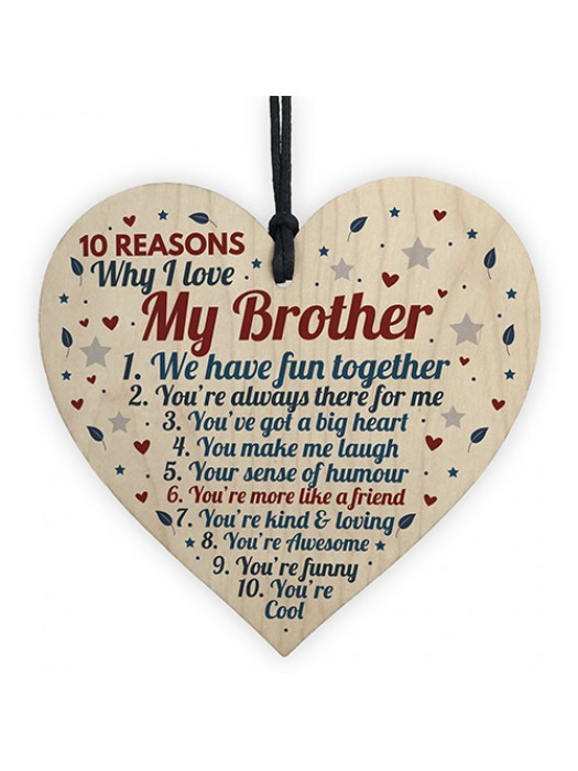 10 Reasons Why I Love My Brother Wooden Heart Sign Birthday Gift