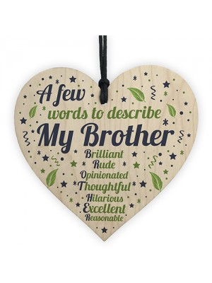 Words To Describe My Brother Wooden Heart Novelty Birthday Gifts