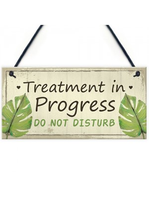 TREATMENT IN PROGRESS Do Not Disturb Shabby Chic Hanging Sign