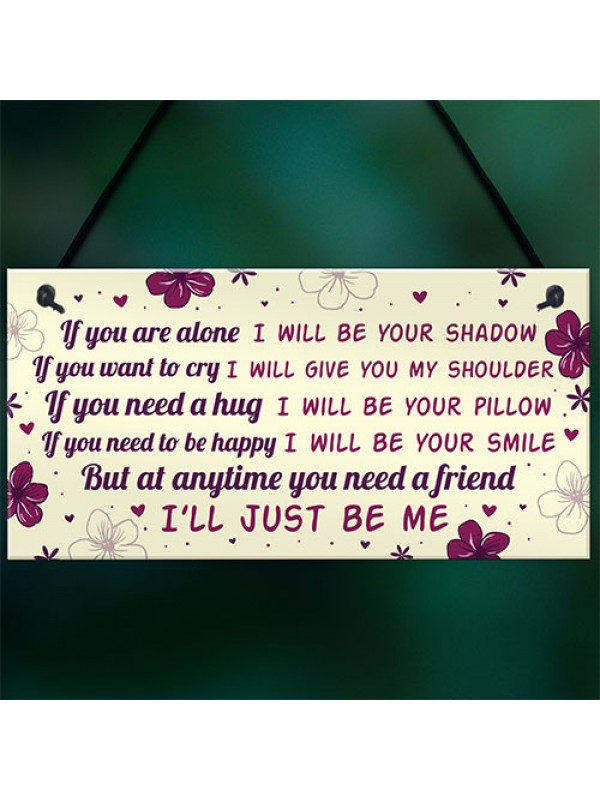 If You Are Alone Hanging Plaque Friendship Gift Best Friend Gift