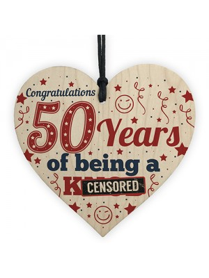 50th Birthday Gift For Friend Dad Funny Novelty Wooden Heart
