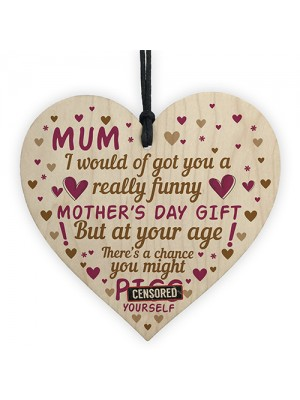 Funny Rude Mothers Day Gift Wooden Heart Mum Cheeky Gift