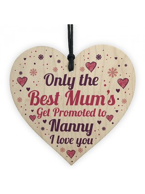 Best Mum Get Promoted To Nanny Wooden Heart Mum Gifts Nanny