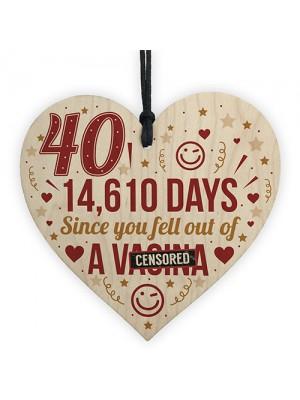 Funny 40th Birthday Gift Wooden Heart 40th Birthday Cards Joke