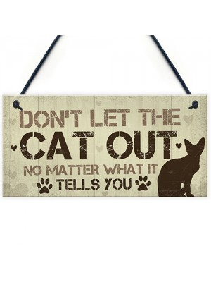 Dont Let The Cat Out Sign Funny Cat Signs Cat Signs For Home