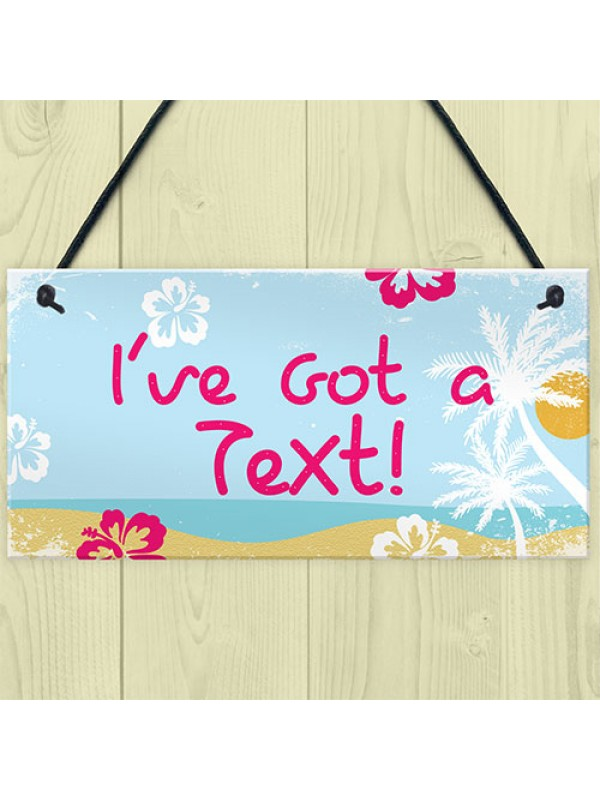 Island Theme I've Got A Text Novelty Hanging Love Sign Hot Tub