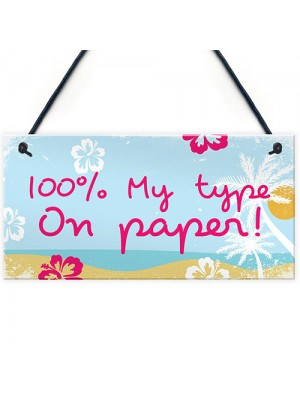 Theme 100% My Type Novelty Hanging Love Bedroom Sign