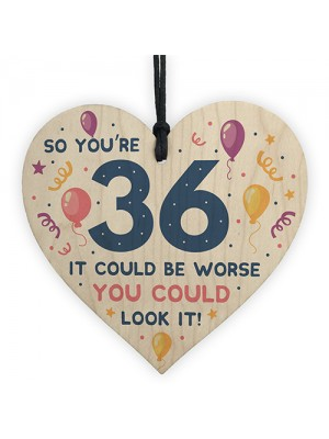 Novelty 36th Birthday Gifts Wood Heart Sign Funny Present