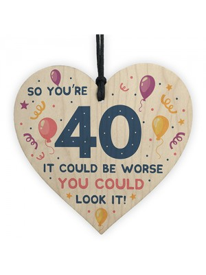 Novelty 40th Birthday Gifts Wood Heart Sign Funny Present