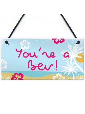Island Theme Youre A Bev Novelty Hanging Garden Hot Tub Sign