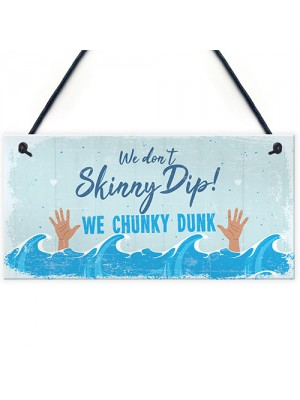 Funny Chunky Dunk Hot Tub Sign Hanging Garden Summer House
