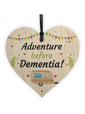 Adventure Before Dementia Heart Caravan Sign Retirement Gift