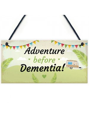 Adventure Before Dementia Caravan Plaque Funny Retirement Gift