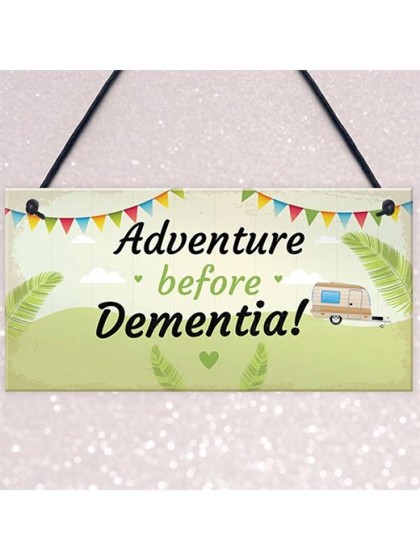 Adventure Before Dementia Caravan Plaque Funny Retirement Gift