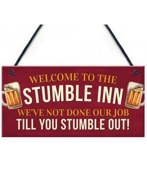 Stumble Inn Garden Bar Hanging Sign Alcohol Man Cave Beer Gin