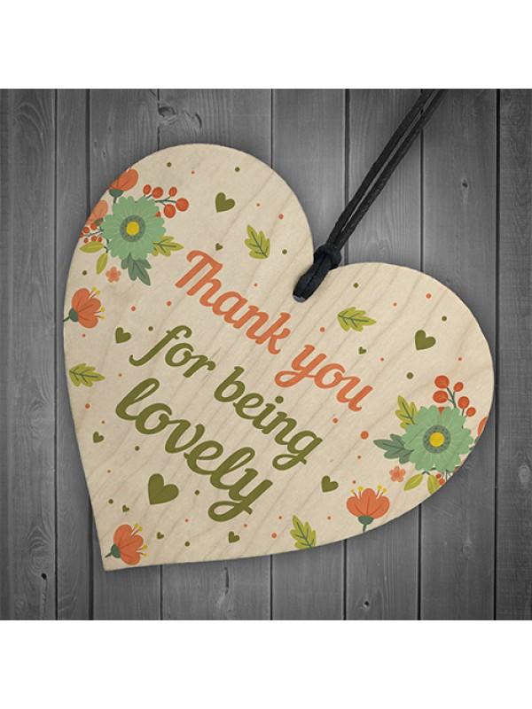 Thank You For Being Lovely Wood Heart Thank You Teacher Friend