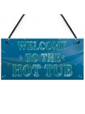 Nautical Theme Hot Tub Sign Welcome Sign Garden Shed Plaque