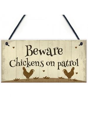 Funny Chicken Sign Chickens On Patrol Chicken Coop Hen Sign