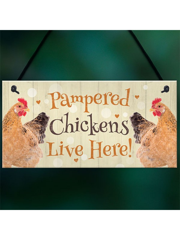 Chicken Coop Sign Funny Pampered Chicken Sign For Hen House