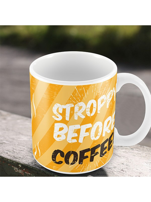 STROPPY BEFORE COFFEE Funny Coffee Lover Gift Mum Dad Mug