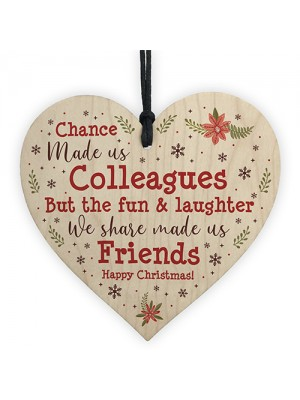 Chance Made Us Colleagues Wood Heart Plaque Xmas Friendship Gift