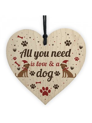 All You Need Is Love And A Dog Gift Xmas Hanging Heart Decor