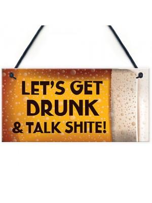 Novelty Bar Plaque LETS GET DRUNK Funny Pub Home Bar Sign
