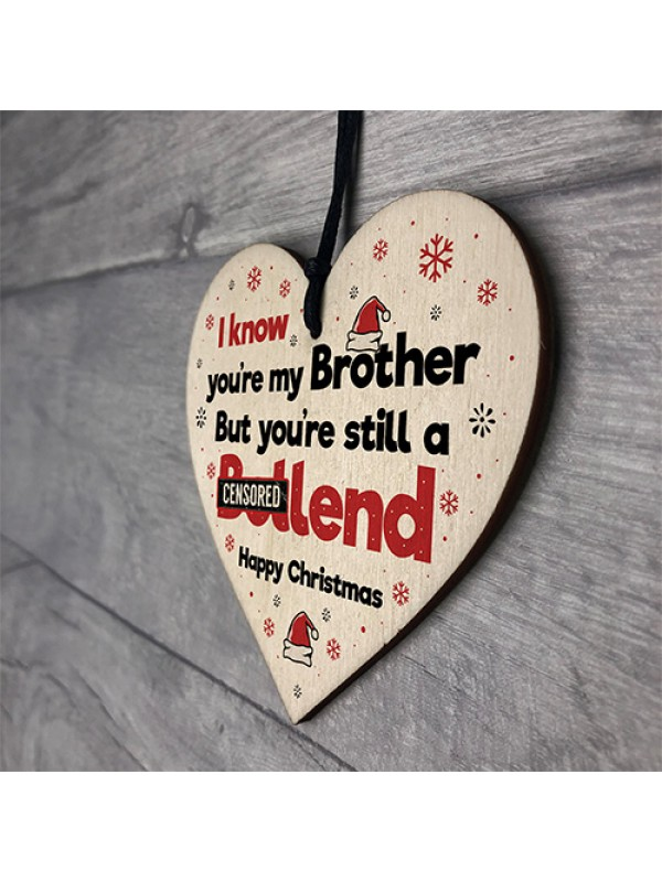 Funny Christmas Gift For Brother Wooden Heart Funny Xmas Gift