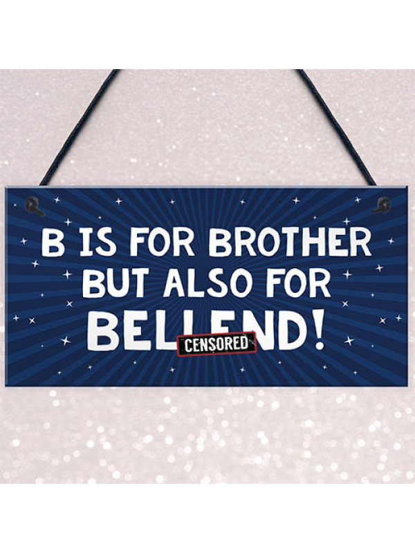 Funny Gift For Him Plaque Brother Birthday Xmas Gift Novelty