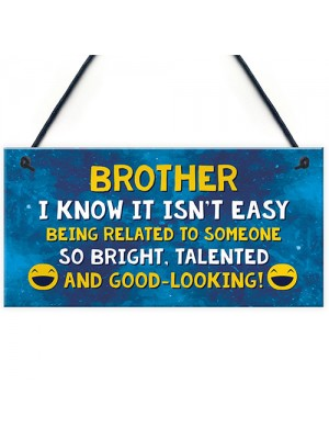 Funny Brother Plaque Birthday Christmas Gift For Brother