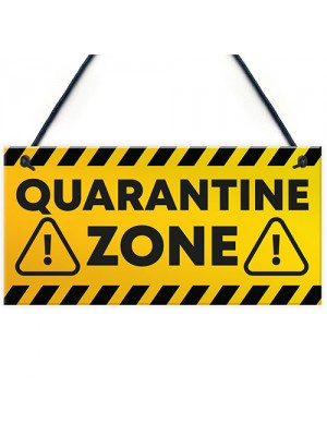 QUARANTINE ZONE Funny Novelty Hanging Wall Sign Man Cave