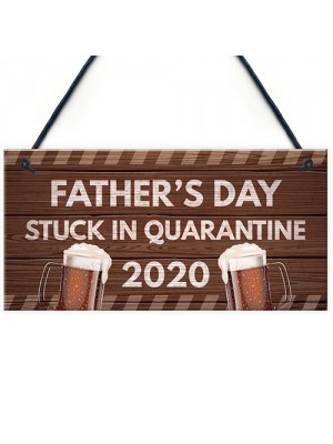 Fathers Day Quarantine Plaque Sign Funny Novelty Gifts For Dad