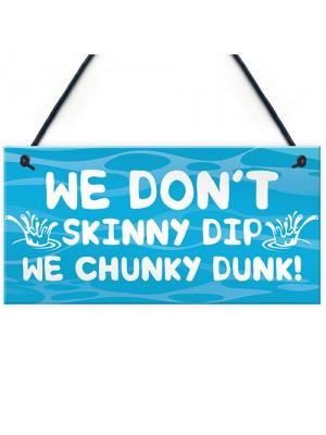 Funny Skinny Dip Chunky Dunk Hot Tub Sign Garden Summerhouse