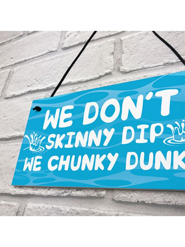 Funny Skinny Dip Chunky Dunk Hot Tub Sign Garden Summerhouse