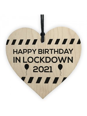 Happy Birthday In Lockdown 2021 Gift Wood Heart Birthday Gift