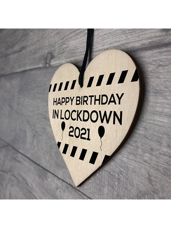 Happy Birthday In Lockdown 2021 Gift Wood Heart Birthday Gift