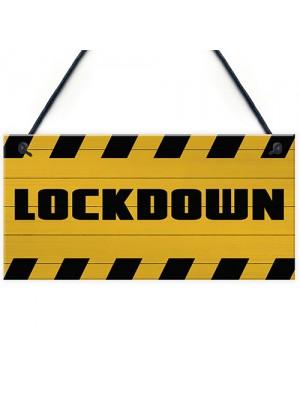 LOCKDOWN Sign Warning Plaque Home Decor Bar Man Cave Sign